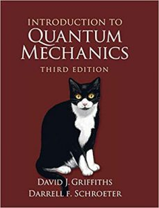 Introduction to Quantum Mechanics 3rd edition David Griffiths