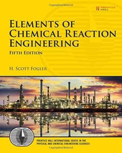 Elements of Chemical Reaction Engineering 5th edition by Fogler