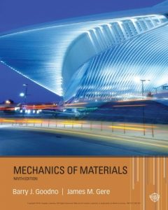 Mechanics of Materials 9th edition by Barry Goodno & James Gere