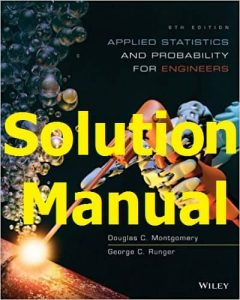 Solution Manual Applied Statistics and Probability for Engineers 6th edition Montgomery and Runger