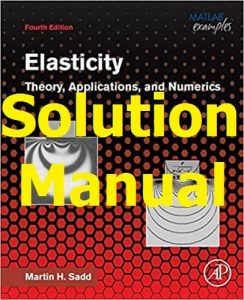 Download Solution Manual for Elasticity 4th edition by Martin Sadd