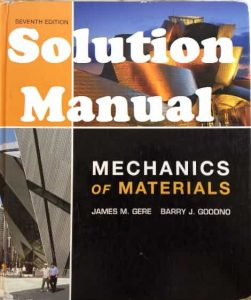 Solution Manual for Mechanics of Materials 7th edition James Gere & Barry Goodno
