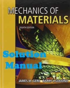 Solution Manual Mechanics of Materials 8th edition James Gere & Barry Goodno