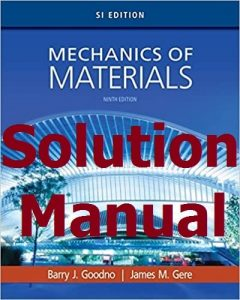 Download Solution Manual for Mechanics of Materials 9th SI Edition by Goodno & Gere