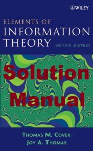 Solution Manual Elements of Information Theory 2nd edition Thomas Cover & Joy Thomas