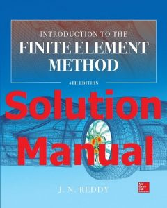 Solution Manual for An Introduction to the Finite Element Method 4th Edition by J.N. Reddy