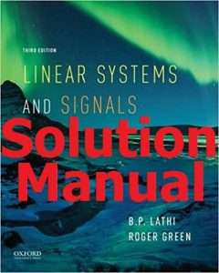 Download Solution Manual Linear Systems and Signals 3rd edition by B.P. Lathi and Roger Green