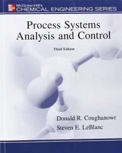 Process Systems Analysis and Control 3rd edition Donald Coughanowr and Steven LeBlanc