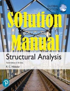Solution Manual for Structural Analysis 10th Edition in SI Units by Russell Hibbeler