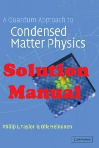 Solution Manual A Quantum Approach to Condensed Matter Physics Philip Taylor and Olle Heinonen