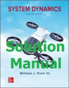 Download Solution Manual System Dynamics 4th Edition by William Palm