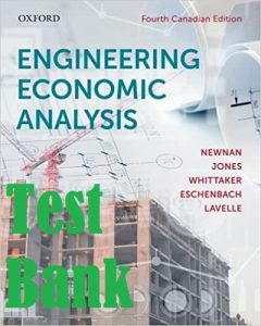 Test Bank Engineering Economic Analysis 4th Canadian Edition by Donald Newnan & John Jones