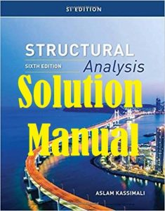 Solution Manual Structural Analysis 6th SI Edition by Aslam Kassimali