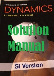Solution Manual Dynamics 7th Edition SI Version Meriam & Kraige