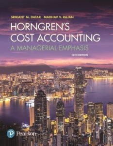 Horngren's Cost Accounting 16th edition Srikant Datar Madhav Rajan