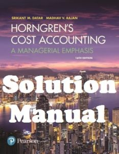 Solution Manual Horngren's Cost Accounting 16th Edition Srikant Datar Madhav Rajan