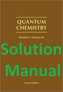 Solution Manual Quantum Chemistry 2nd edition Donald McQuarrie