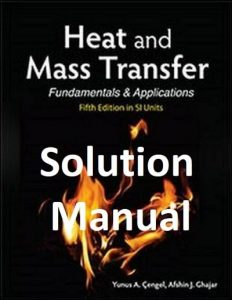 Solution Manual Heat and Mass Transfer 5th edition Cengel & Ghajar