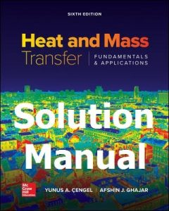 Solution Manual for Heat and Mass Transfer 6th Edition by Cengel & Ghajar