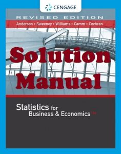 Solution Manual Statistics for Business and Economics 13th edition David Anderson Dennis Sweeney