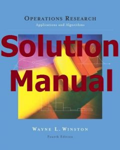 Solution Manual for Operations Research 4th edition by Winston