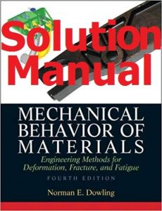 Download Solution Manual Mechanical Behavior of Materials 4th Edition by Dowling