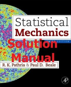 Solution Manual Statistical Mechanics 3rd Edition by Pathria