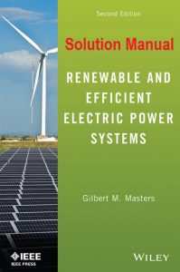 Solution Manual Renewable and Efficient Electric Power Systems 2nd edition Gilbert Masters