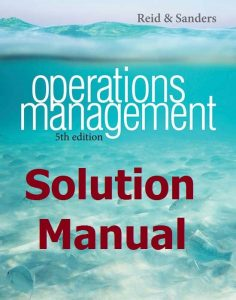 Solution Manual Operations Management 5th edition by Reid & Sanders
