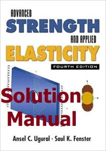 Download Solution Manual Advanced Strength and Applied Elasticity 4th edition by Ugural & Fenster