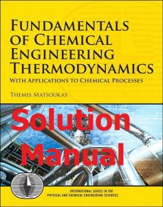 Solution Manual Chemical Engineering Thermodynamics by Matsoukas