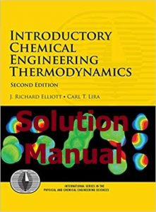 Solution Manual Introductory Chemical Engineering Thermodynamics 2nd edition by Elliott & Lira