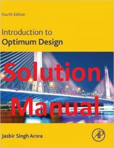 Solution Manual Introduction to Optimum Design 4th edition Jasbir Arora