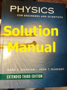 Solution Manual Physics for Engineers and Scientists 3rd edition by  Ohanian,