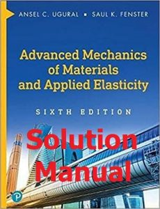 Download Solution Manual Advanced Mechanics of Materials and Applied Elasticity 6th Edition by Ugural and Fenster