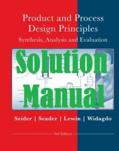 Solution Manual Product and Process Design Principles 3rd Edition Warren Seider & Daniel Lewin