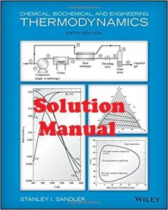 Solution Manual Chemical, Biochemical, and Engineering Thermodynamics Stanley Sandler