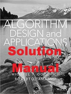 Solution Manual Algorithm Design and Applications 1st Edition Goodrich and Tamassia