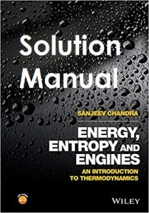Solution Manual Energy, Entropy and Engines Sanjeev Chandra