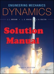 Solution Manual for Engineering Mechanics: Dynamics 8th Edition Meriam, Kraige