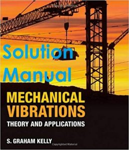 Solution Manual Mechanical Vibrations Graham Kelly