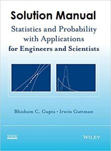 Solution Manual Statistics and Probability with Applications for Engineers and Scientists Bhisham Gupta, Irwin Guttman