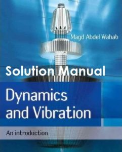 Solution Manual Dynamics and Vibration Magd Abdel Wahab