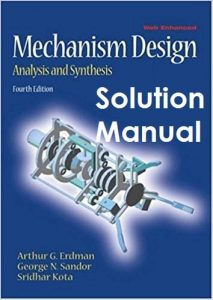Solution Manual Mechanism Design 4th edition Arthur Erdman, George Sandor