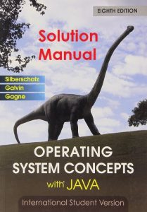 Solution Manual Operating System Concepts with Java 8th edition Abraham Silberschatz, Peter Galvin