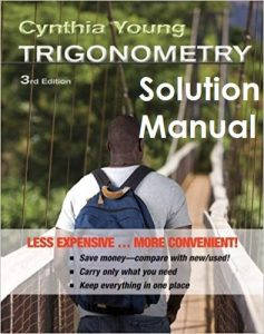Solution Manual Trigonometry 3rd edition Cynthia Young