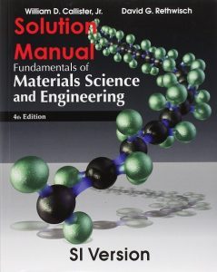 Solution Manual Fundamentals of Materials Science and Engineering (SI version) 4th Edition William D. Callister, David G. Rethwisch