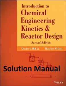 Solution Manual for Introduction to Chemical Engineering Kinetics and Reactor Design - Charles Hill