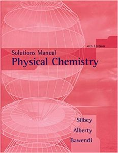 Solutions Manual to accompany Physical Chemistry 4th edition by Robert Silbey & Robert Alberty