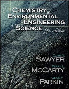 Chemistry for Environmental Engineering and Science by Sawyer and McCarty